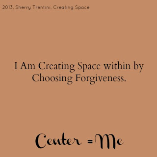 Creating Space Within by Choosing Forgiveness